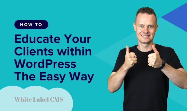 The Secret to Educating Your Clients within WordPress using White Label CMS – WPE Studio Learning