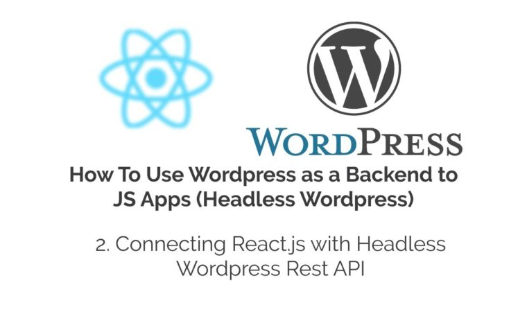 Connecting React.js with Headless WordPress Rest API