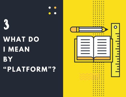 "What do I mean by ""platform""? – Content Management System(CMS)"