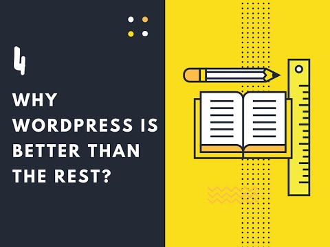 Why WordPress is better than the Rest - Content Management System (CMS) How WordPress CMS Works