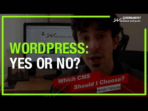 Best CMS Review - WordPress: Yes or No? - Hernan Vazquez What CMS WordPress