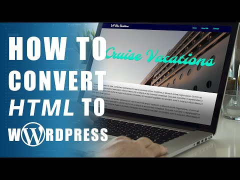 How To Convert HTML To WordPress For Beginners How WordPress CMS Works