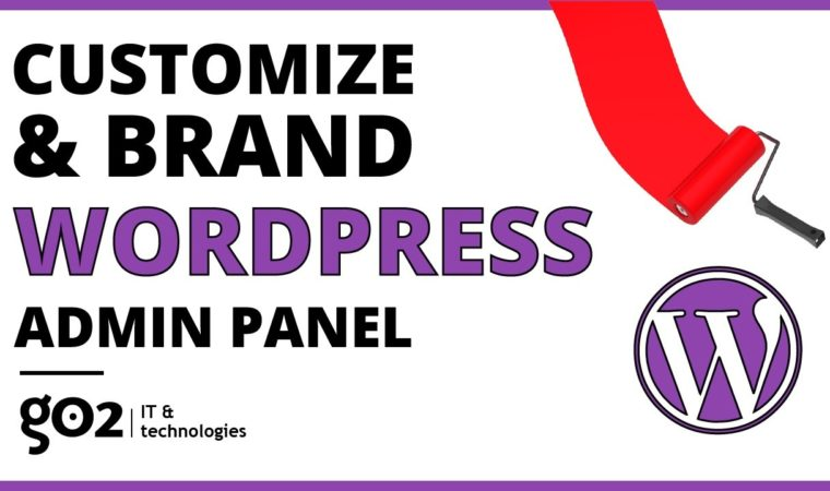 Customize WordPress Admin Panel and login page for Clients