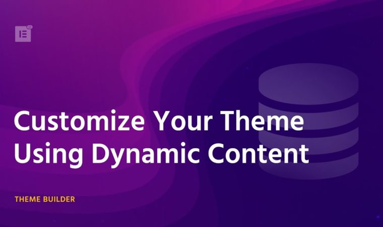 Dynamic Content – Theme Builder Tutorial