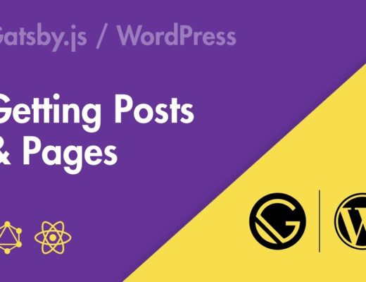 Gatsby.js + WordPress – Part 01 – Getting Posts & Pages