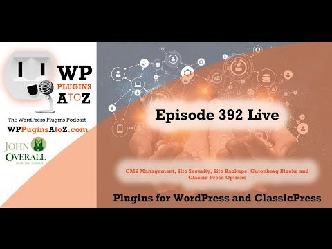 CMS Management, Site Security, Site Backups, Gutenberg Block plugins in Episode 392