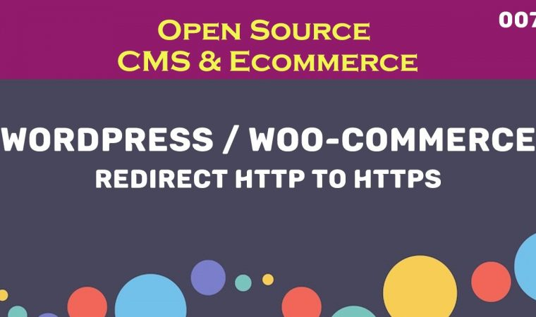 007 Open Source CMS and Ecommerce WordPress woo-commerce redirect http to https